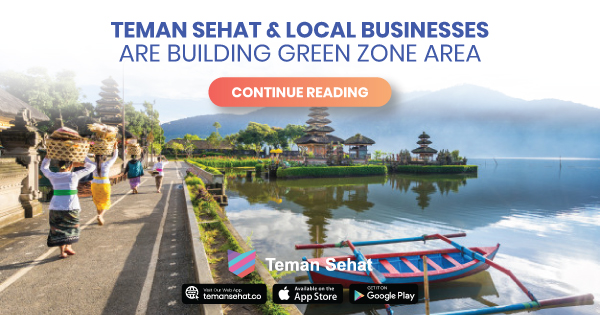 Teman Sehat supports government efforts, helps create a Bali Green Zone with local entrepreneurs